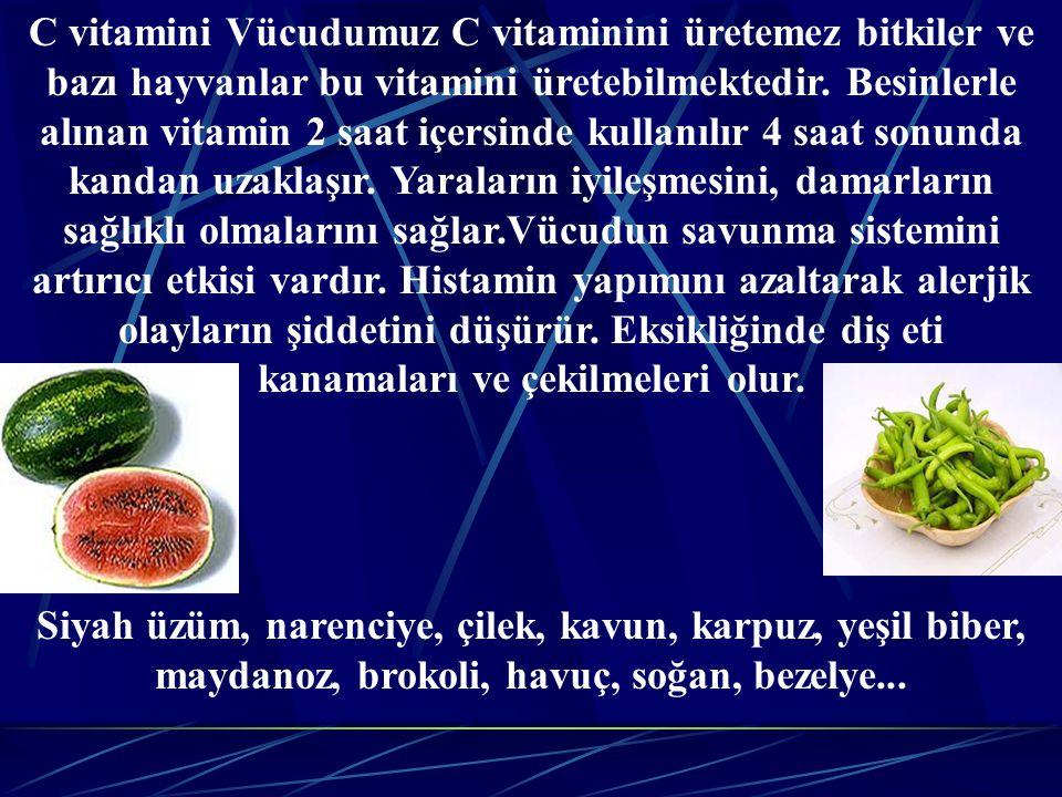 C vitamini Vücudumuz C vitaminini üretemez bitkiler ve bazı hayvanlar bu vitamini üretebilmektedir. Besinlerle alınan vitamin 2 saat içersinde kullanı
