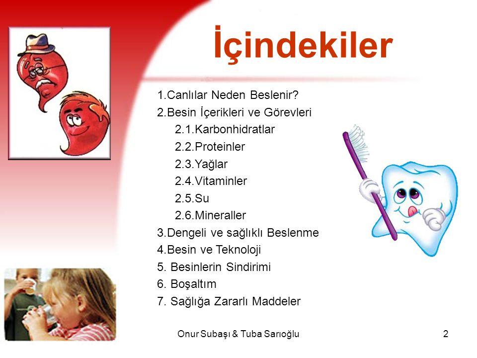 Onur Subaşı & Tuba Sarıoğlu43 Canlılar İçin Suyun Önemi Çok iyi bir çözücüdür.