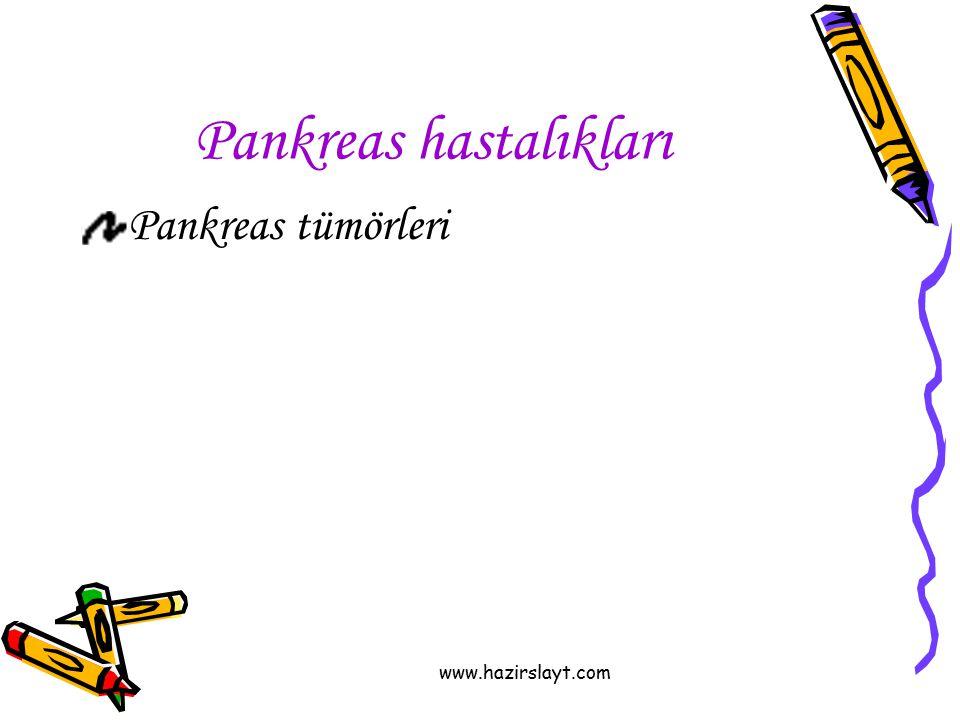 www.hazirslayt.com Pankreas hastalıkları Pankreas tümörleri