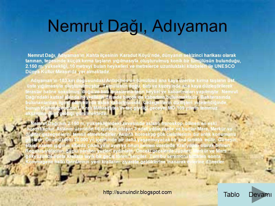 http://sunuindir.blogspot.com Nemrut Dağı, Adıyaman Nemrut Dağı, Adıyaman'ın Kahta ilçesinin Karadut Köyü'nde, dünyanın sekizinci harikası olarak tanı