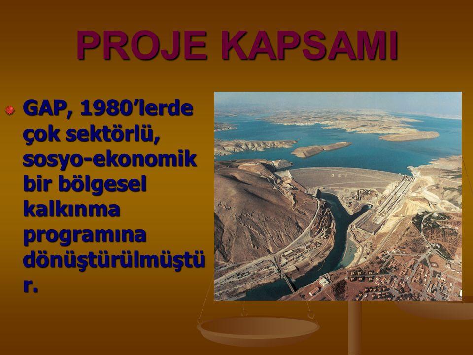 PROJE KAPSAMI GAP, 1980'lerde çok sektörlü, sosyo-ekonomik bir bölgesel kalkınma programına dönüştürülmüştü r.
