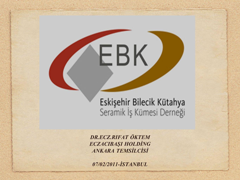 DR.ECZ.RIFAT ÖKTEM ECZACIBAŞI HOLDİNG ANKARA TEMSİLCİSİ 07/02/2011-İSTANBUL