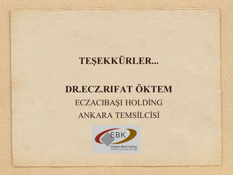 TEŞEKKÜRLER... DR.ECZ.RIFAT ÖKTEM ECZACIBAŞI HOLDİNG ANKARA TEMSİLCİSİ