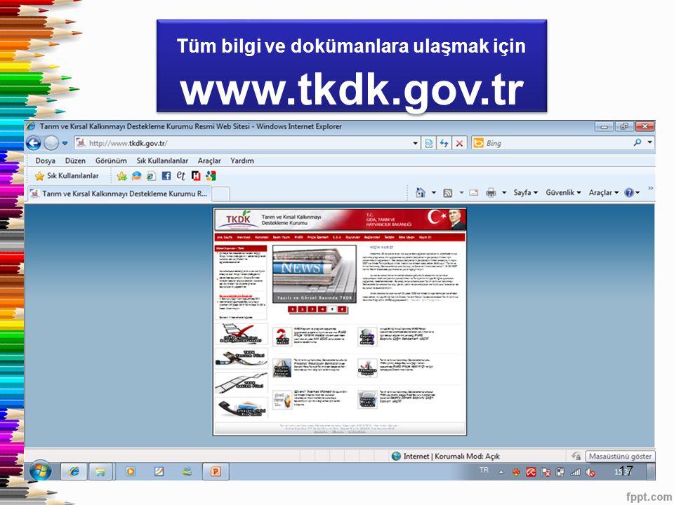 17 Tüm bilgi ve dokümanlara ulaşmak için www.tkdk.gov.tr