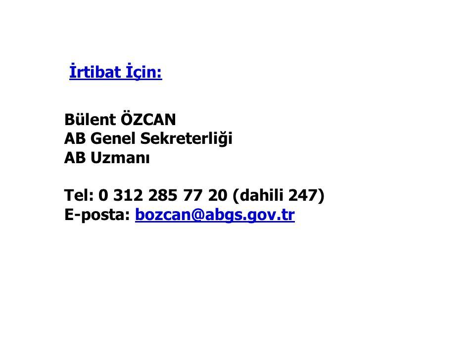 Bülent ÖZCAN AB Genel Sekreterliği AB Uzmanı Tel: 0 312 285 77 20 (dahili 247) E-posta: bozcan@abgs.gov.trbozcan@abgs.gov.tr İrtibat İçin: