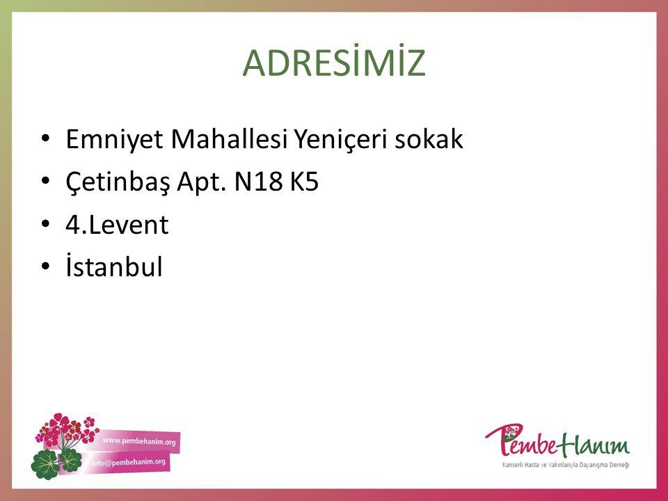 ADRESİMİZ Emniyet Mahallesi Yeniçeri sokak Çetinbaş Apt. N18 K5 4.Levent İstanbul