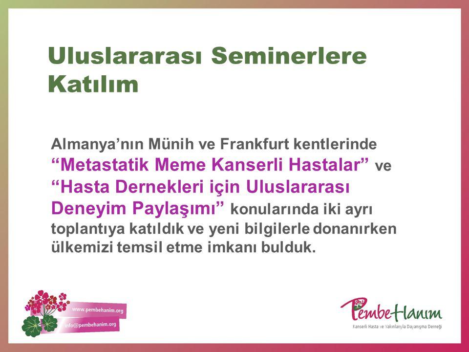 """Almanya'nın Münih ve Frankfurt kentlerinde """"Metastatik Meme Kanserli Hastalar"""" ve """"Hasta Dernekleri için Uluslararası Deneyim Paylaşımı"""" konularında i"""