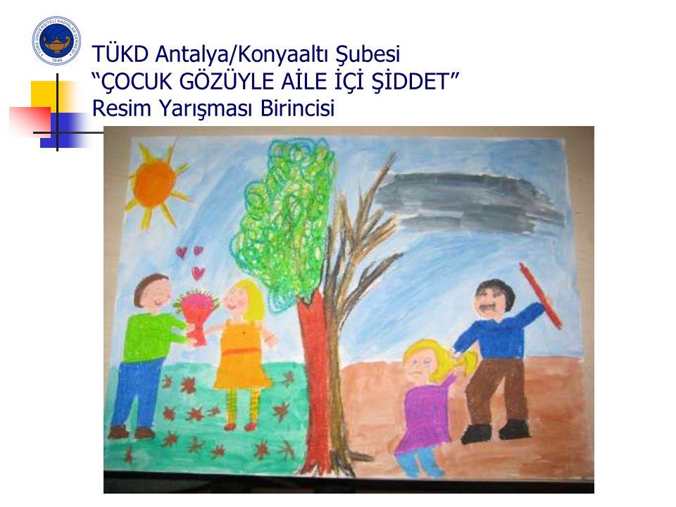 """TÜKD Antalya/Konyaaltı Şubesi """"ÇOCUK GÖZÜYLE AİLE İÇİ ŞİDDET"""" Resim Yarışması Birincisi"""