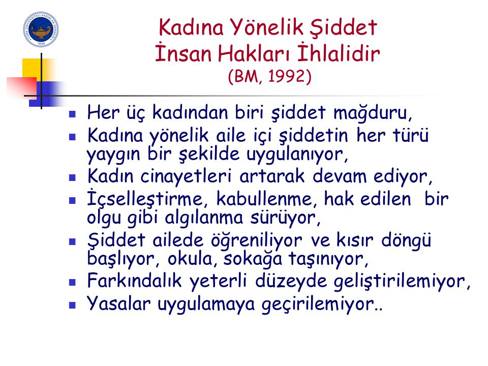 Cumhuriyet Devrimlerinin Hedefi Kadın Erkek Eşitliği …Kadınlarını geri bırakan milletler geri kalmaya mahkumdur… Mustafa Kemal Atatürk Ağustos 1928