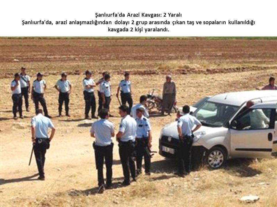 Şanlıurfa da Arazi Kavgası: 2 Yaralı Şanlıurfa da, arazi anlaşmazlığından dolayı 2 grup arasında çıkan taş ve sopaların kullanıldığı kavgada 2 kişi yaralandı.