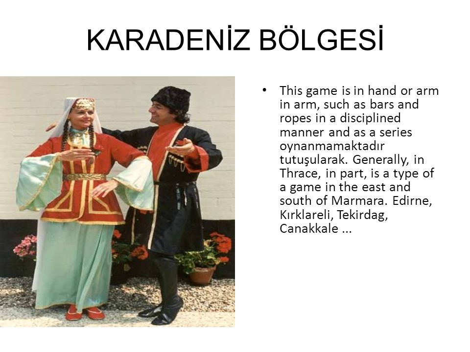 EGE BÖLGESİ Zeybek, such as games played by one person in the event of a circle consisting of singles being played.
