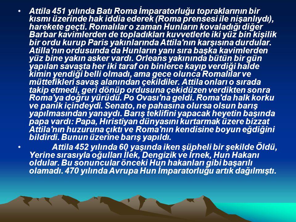 Attila 451 yılında Batı Roma İmparatorluğu topraklarının bir kısmı üzerinde hak iddia ederek (Roma prensesi ile nişanlıydı), harekete geçti. Romalılar