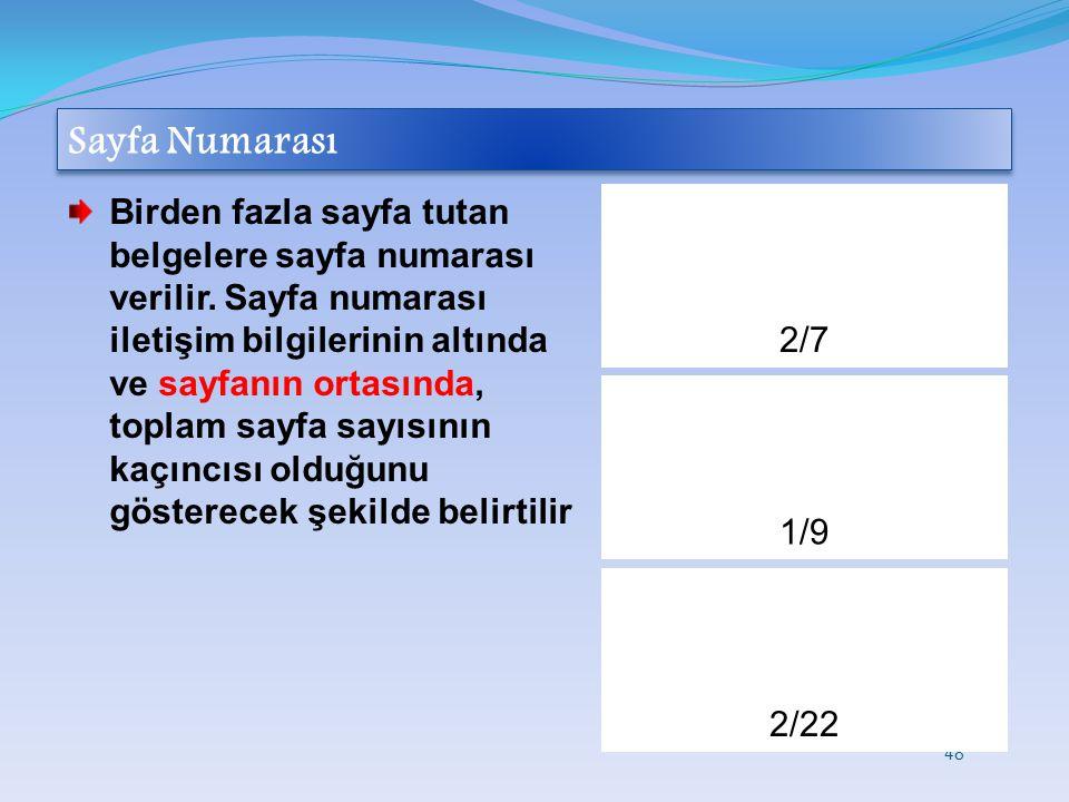 Sayfa Numarası Birden fazla sayfa tutan belgelere sayfa numarası verilir. Sayfa numarası iletişim bilgilerinin altında ve sayfanın ortasında, toplam s