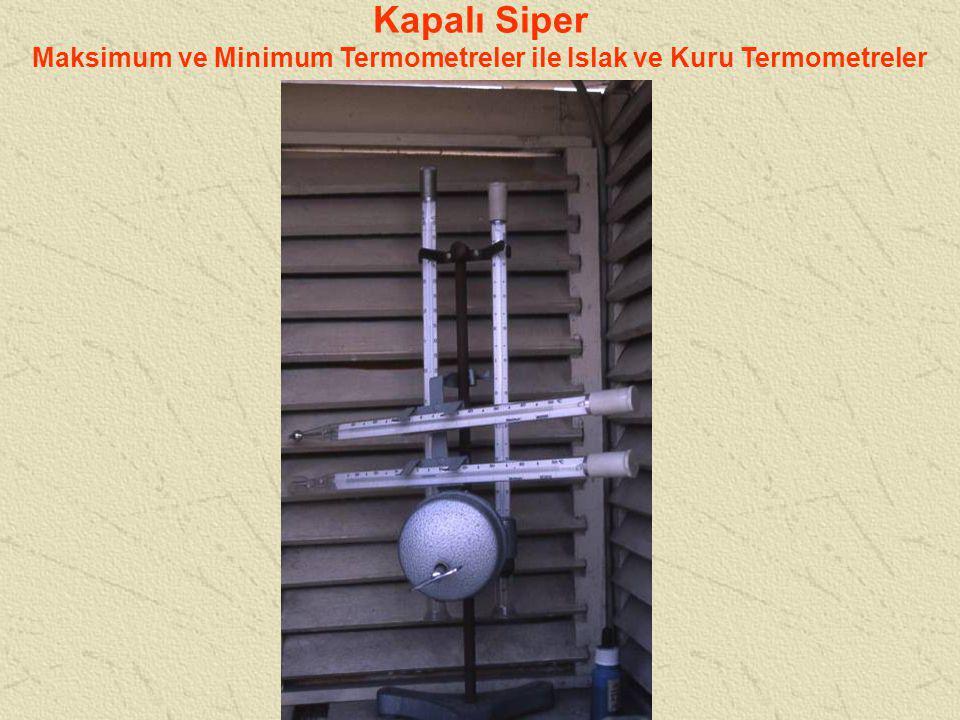 Kapalı Siper Maksimum ve Minimum Termometreler ile Islak ve Kuru Termometreler