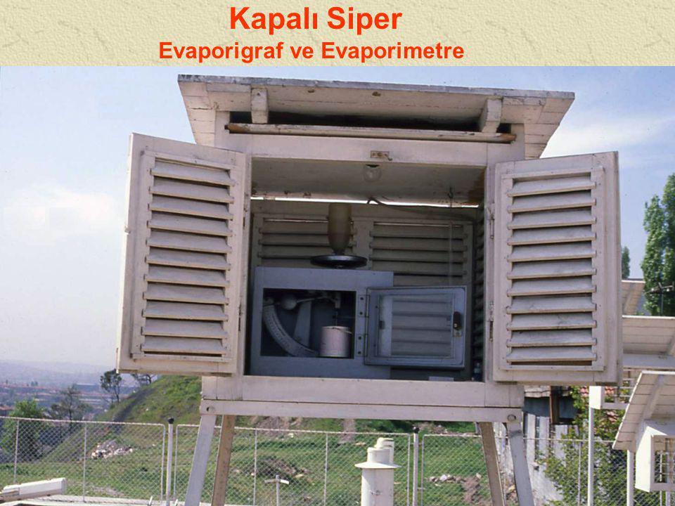 Kapalı Siper Evaporigraf ve Evaporimetre