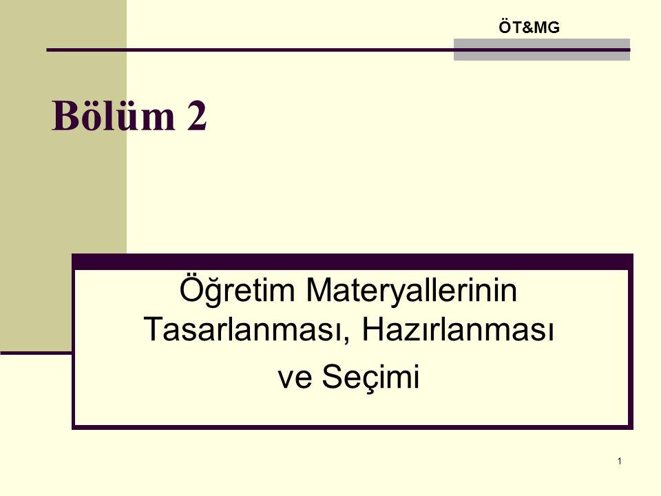 2 Temel Materyal Hazırlama Yaklaşımları Yöntem, Araç ve Materyallerin Seçimi Materyal seçim süreci üç aşamadan oluşur: 1.