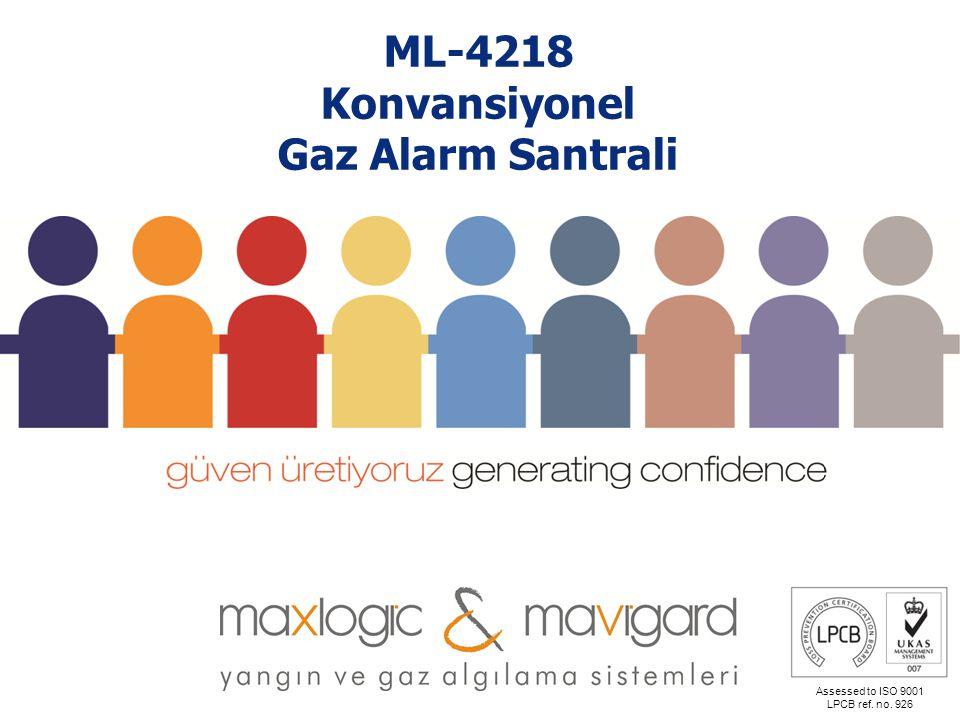 Assessed to ISO 9001 LPCB ref. no. 926 ML-4218 Konvansiyonel Gaz Alarm Santrali