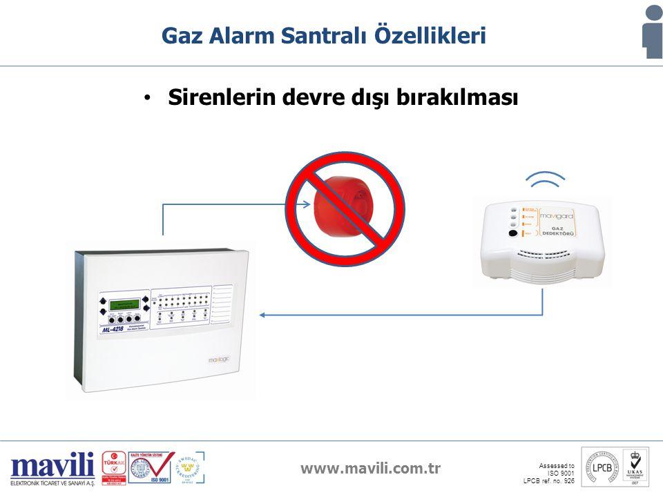 www.mavili.com.tr Assessed to ISO 9001 LPCB ref. no. 926 Gaz Alarm Santralı Özellikleri Sirenlerin devre dışı bırakılması