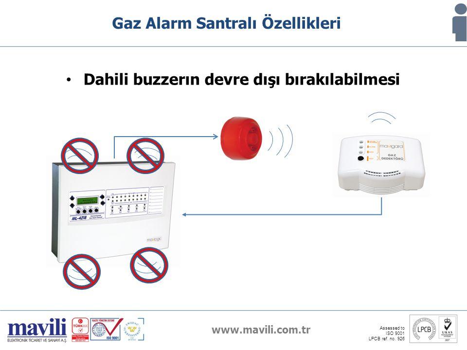 www.mavili.com.tr Assessed to ISO 9001 LPCB ref. no. 926 Gaz Alarm Santralı Özellikleri Dahili buzzerın devre dışı bırakılabilmesi