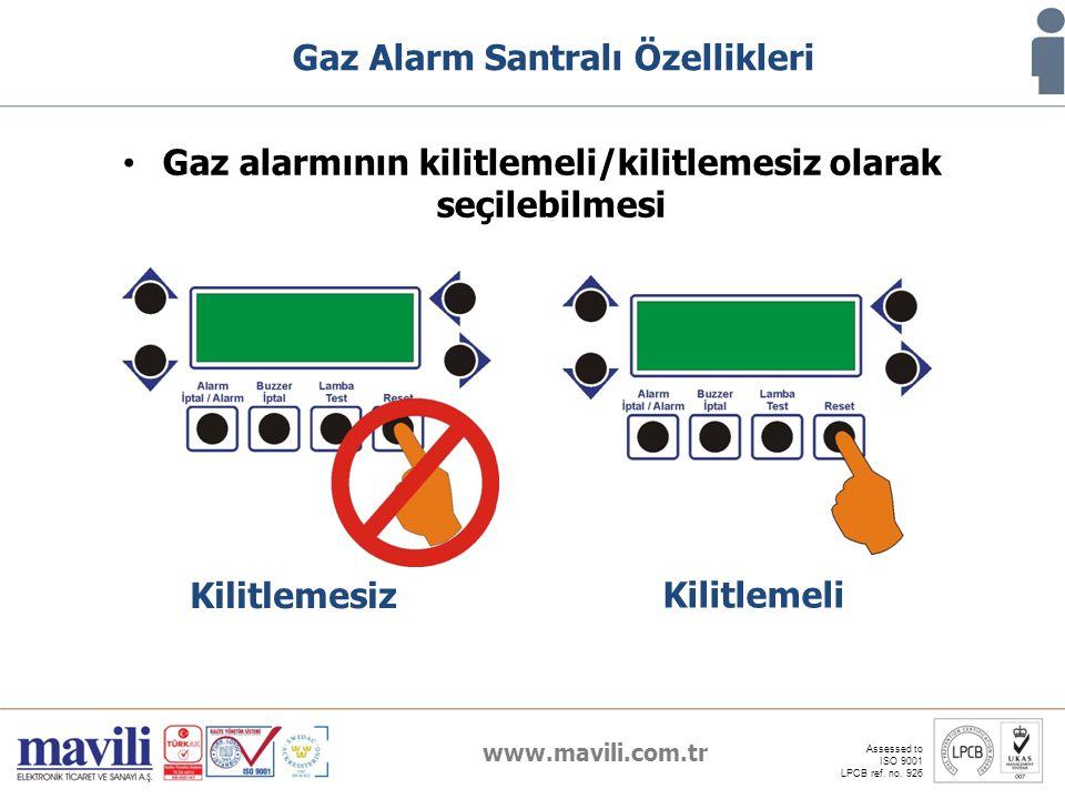www.mavili.com.tr Assessed to ISO 9001 LPCB ref. no. 926 Gaz Alarm Santralı Özellikleri Gaz alarmının kilitlemeli/kilitlemesiz olarak seçilebilmesi Ki