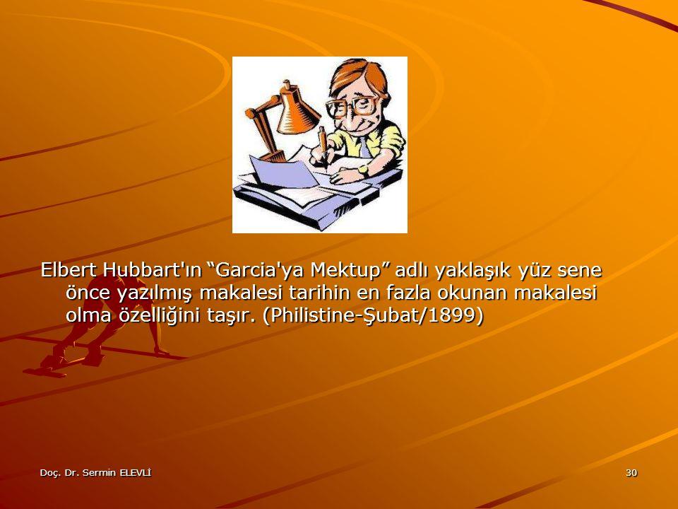 """Doç. Dr. Sermin ELEVLİ30 Elbert Hubbart'ın """"Garcia'ya Mektup"""" adlı yaklaşık yüz sene önce yazılmış makalesi tarihin en fazla okunan makalesi olma özel"""