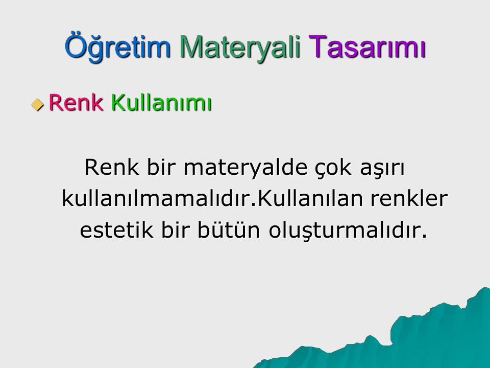 Öğretim Materyali Tasarımı  Renk Kullanımı Renkler gerçek yaşamdakine uygun olarak kullanılmalıdır.