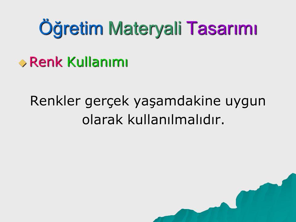 Öğretim Materyali Tasarımı  Renk Kullanımı Renklerin seçiminde farklı cinsiyetlerinde dikkate alınması gerekir.