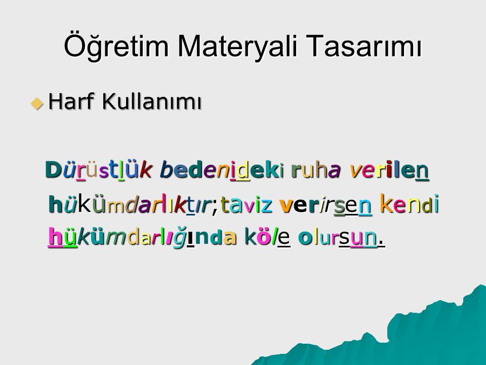 Öğretim Materyali Tasarımı  Harf Kullanımı Bir yazıda çok fazla harf karakteri kullanılmamalıdır.