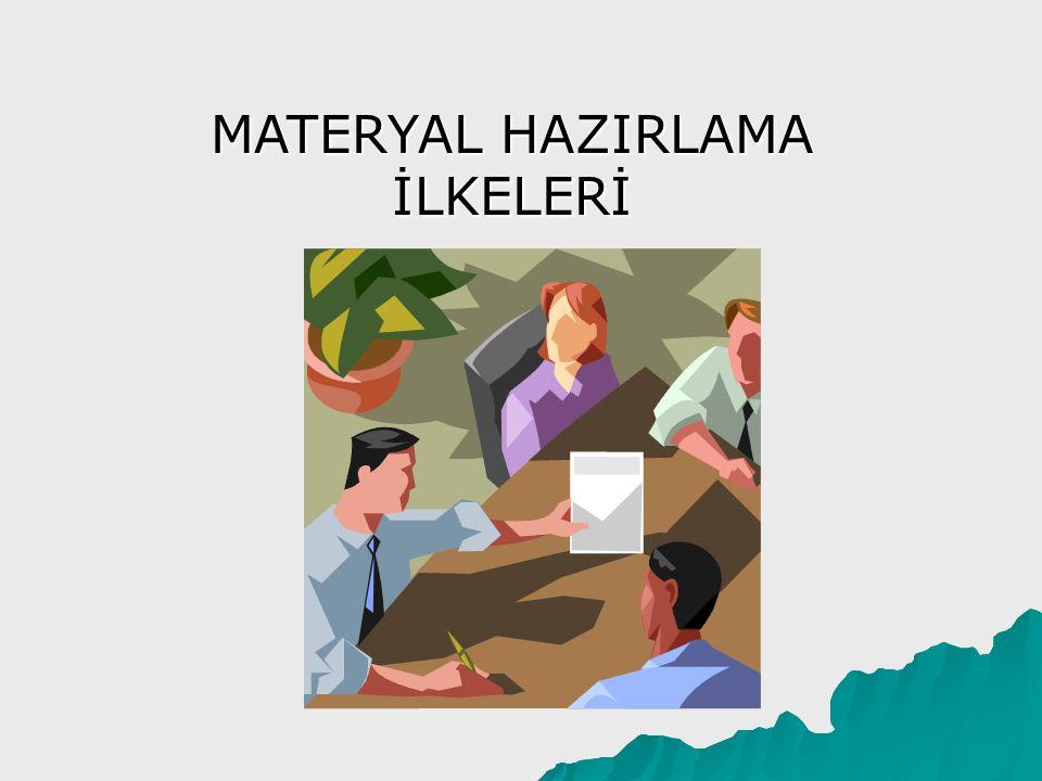 Materyal Hazırlama İlkeleri 1.Anlamlılık İlkesi Öğretim materyali basit,sade ve anlaşılabilir olmalıdır.