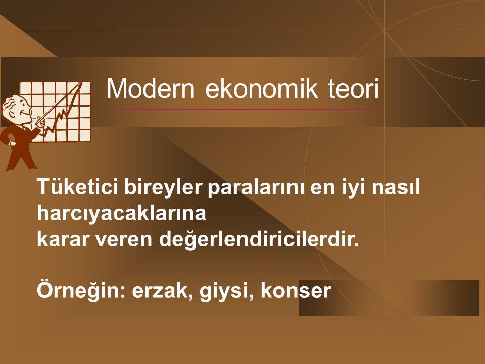 Modern ekonomik teori Tüketici bireyler paralarını en iyi nasıl harcıyacaklarına karar veren değerlendiricilerdir. Örneğin: erzak, giysi, konser