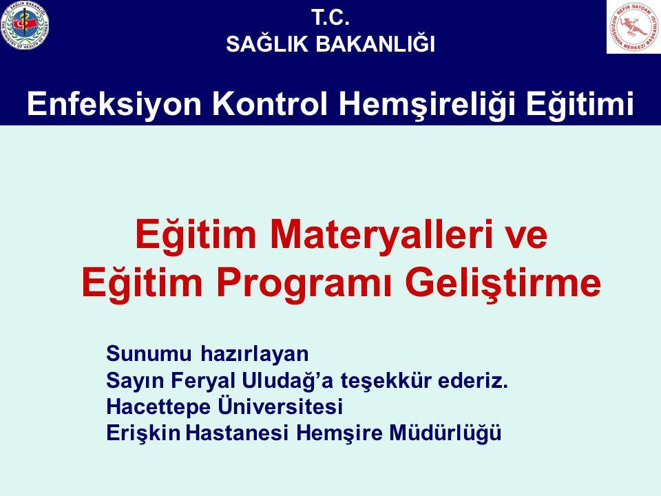 Sağlık Bakanlığı Enfeksiyon Kontrol Hemşireliği Eğitimi Eğitim Materyalleri ve Eğitim Programı Geliştirme T.C.
