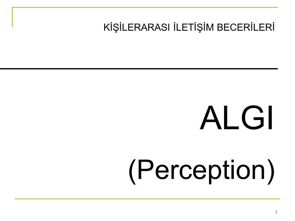 1 KİŞİLERARASI İLETİŞİM BECERİLERİ ALGI (Perception)