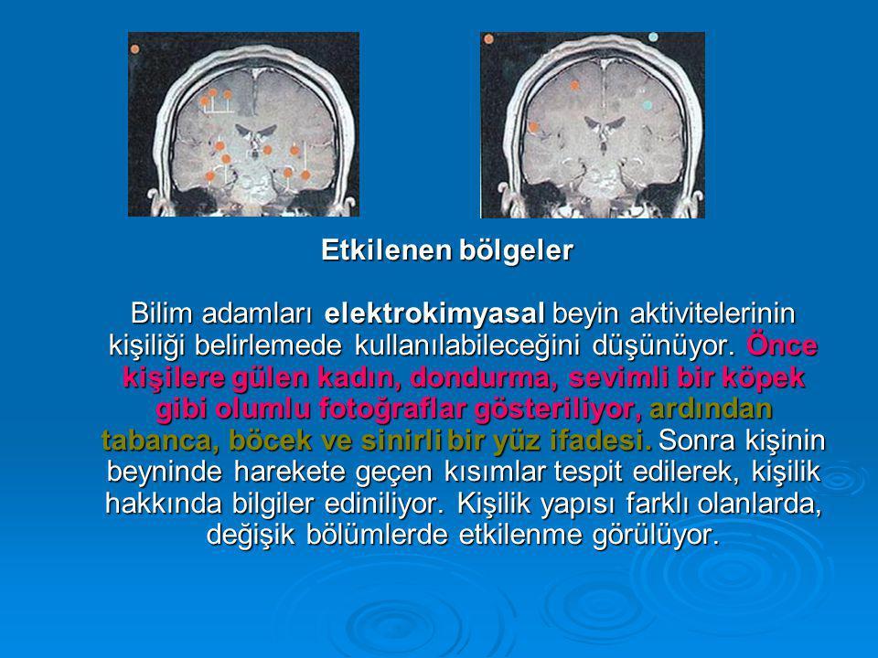 Etkilenen bölgeler Bilim adamları elektrokimyasal beyin aktivitelerinin kişiliği belirlemede kullanılabileceğini düşünüyor. Önce kişilere gülen kadın,