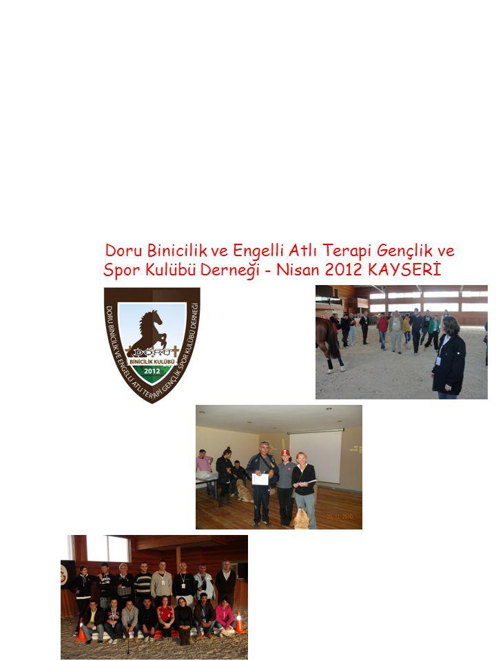 Doru Binicilik ve Engelli Atlı Terapi Gençlik ve Spor Kulübü Derneği - Nisan 2012 KAYSERİ
