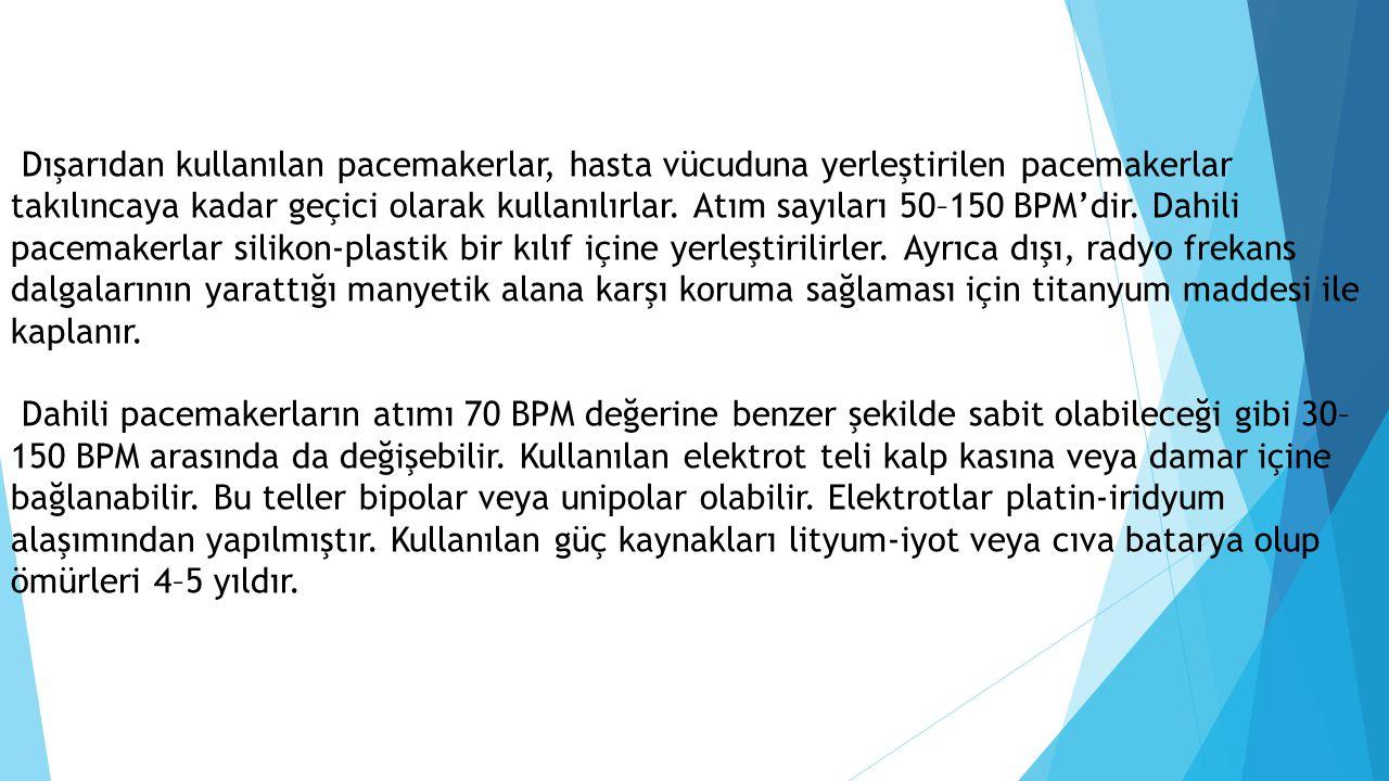 Dışarıdan kullanılan pacemakerlar, hasta vücuduna yerleştirilen pacemakerlar takılıncaya kadar geçici olarak kullanılırlar. Atım sayıları 50–150 BPM'd