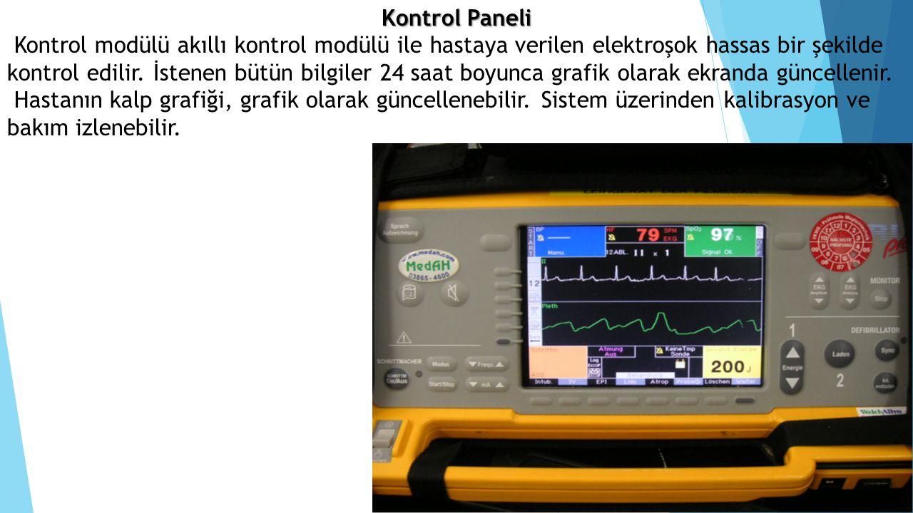 Kontrol Paneli Kontrol modülü akıllı kontrol modülü ile hastaya verilen elektroşok hassas bir şekilde kontrol edilir. İstenen bütün bilgiler 24 saat b