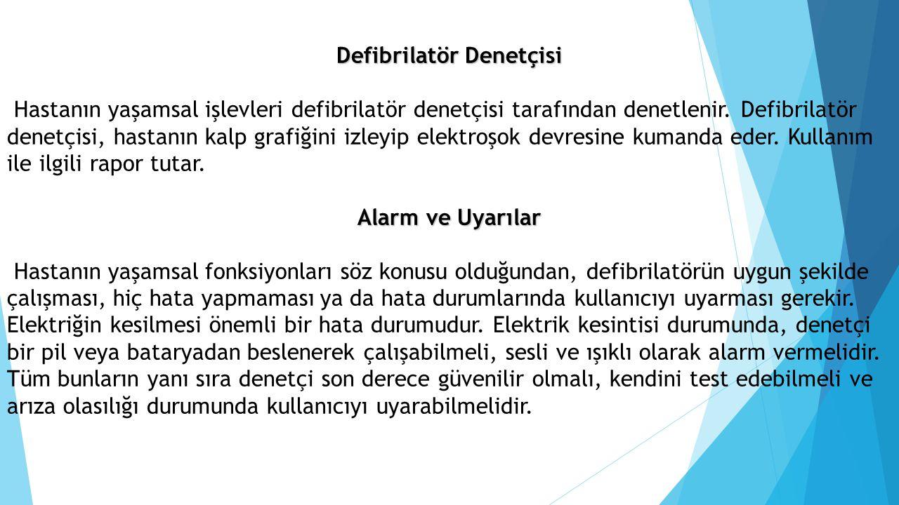 Defibrilatör Denetçisi Hastanın yaşamsal işlevleri defibrilatör denetçisi tarafından denetlenir. Defibrilatör denetçisi, hastanın kalp grafiğini izley