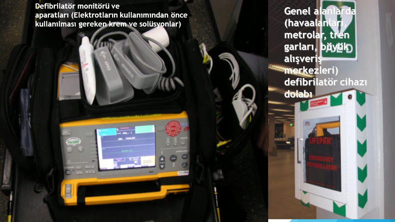 Defibrilatör monitörü ve aparatları (Elektrotların kullanımından önce kullanılması gereken krem ve solüsyonlar) Genel alanlarda (havaalanları, metrola