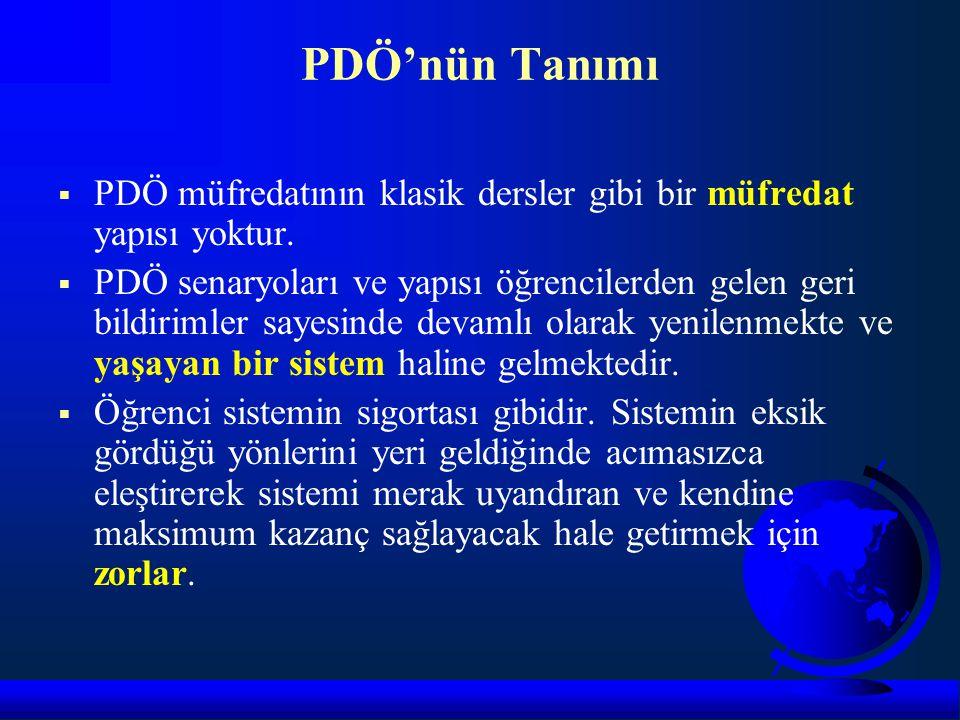 PDÖ'nün Tanımı  PDÖ müfredatının klasik dersler gibi bir müfredat yapısı yoktur.  PDÖ senaryoları ve yapısı öğrencilerden gelen geri bildirimler say
