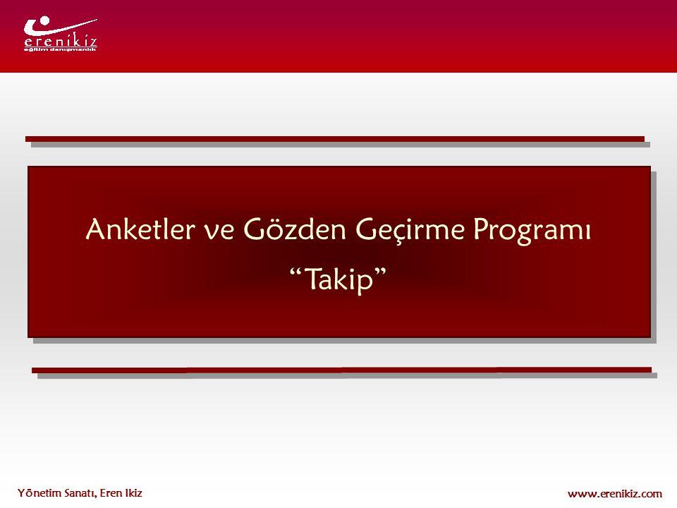 """www.erenikiz.com Yönetim Sanatı, Eren Ikiz Anketler ve Gözden Geçirme Programı """"Takip"""""""