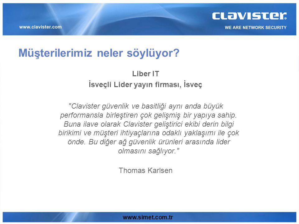 www.simet.com.tr Liber IT İsveçli Lider yayın firması, İsveç Clavister güvenlik ve basitliği aynı anda büyük performansla birleştiren çok gelişmiş bir yapıya sahip.