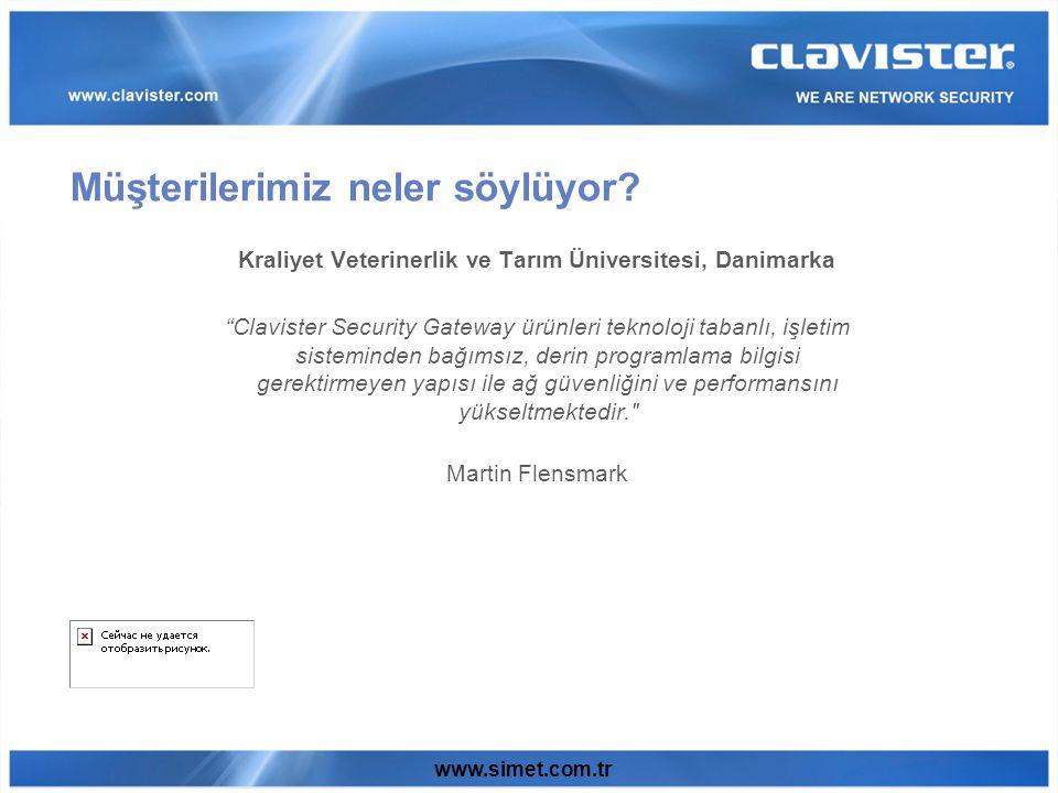 www.simet.com.tr Kraliyet Veterinerlik ve Tarım Üniversitesi, Danimarka Clavister Security Gateway ürünleri teknoloji tabanlı, işletim sisteminden bağımsız, derin programlama bilgisi gerektirmeyen yapısı ile ağ güvenliğini ve performansını yükseltmektedir. Martin Flensmark Müşterilerimiz neler söylüyor