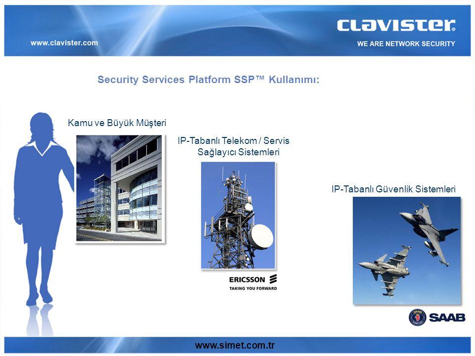 www.simet.com.tr Clavister Security Services Platform (SSP) –Eco-system uyumlu –Kendi kod tabanımızla –Hem yazılım hem donanım (istenirse sadece yazılım) –Odaklanılan alanlar: Performans Esneklik Konfigurasyon Yönetim –Özellikle Ağ Servis Sunucuları, Veri Merkezleri, Telekom Operatörleri ihtiyaçlarını karşılayabilen ürünler Ürün Stratejisi