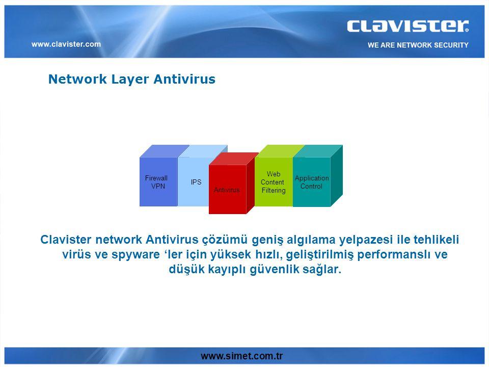 www.simet.com.tr Clavister network Antivirus çözümü geniş algılama yelpazesi ile tehlikeli virüs ve spyware 'ler için yüksek hızlı, geliştirilmiş performanslı ve düşük kayıplı güvenlik sağlar.