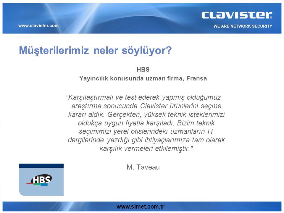 www.simet.com.tr HBS Yayıncılık konusunda uzman firma, Fransa Karşılaştırmalı ve test ederek yapmış olduğumuz araştırma sonucunda Clavister ürünlerini seçme kararı aldık.