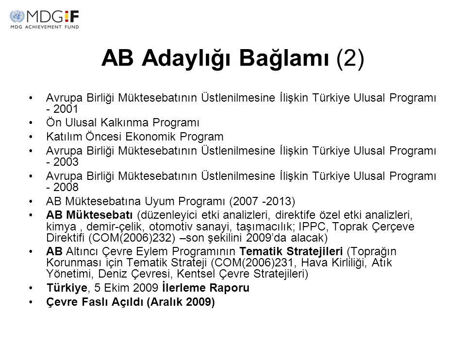 AB Adaylığı Bağlamı (2) Avrupa Birliği Müktesebatının Üstlenilmesine İlişkin Türkiye Ulusal Programı - 2001 Ön Ulusal Kalkınma Programı Katılım Öncesi