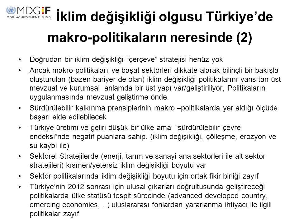 """İklim değişikliği olgusu Türkiye'de makro-politikaların neresinde (2) Doğrudan bir iklim değişikliği """"çerçeve"""" stratejisi henüz yok Ancak makro-politi"""