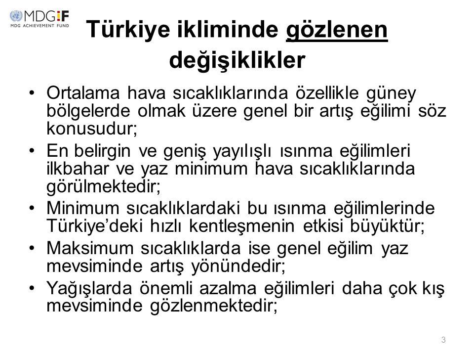 3 Türkiye ikliminde gözlenen değişiklikler Ortalama hava sıcaklıklarında özellikle güney bölgelerde olmak üzere genel bir artış eğilimi söz konusudur;