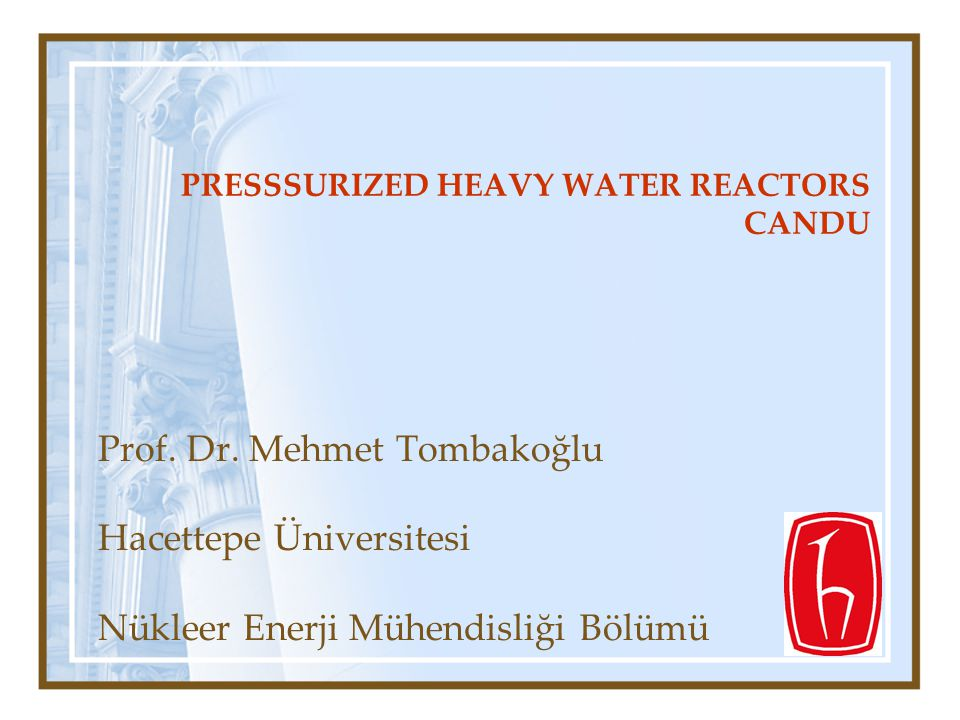 What is Pressurized Heavy Water Reactor What is CANDU .