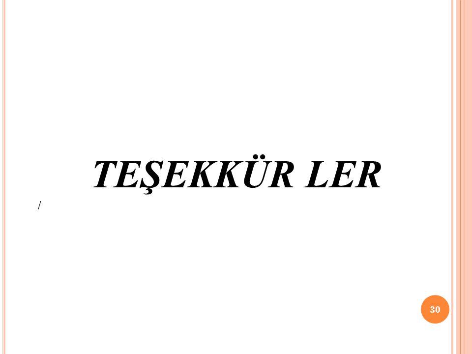 TEŞEKKÜR LER 30 /